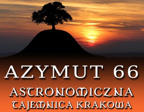 Kopiec Krakusa - Astronomiczna Tajemnica Krakowa