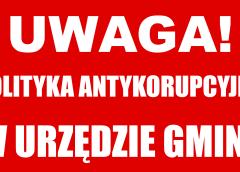 Uwaga! Wójt Gminy Czernichów wprowadza Politykę Antykorupcyjną na terenie całego urzędu gminy.